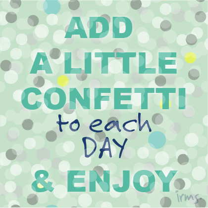 quote-add-a-little-confetti-to-each-day