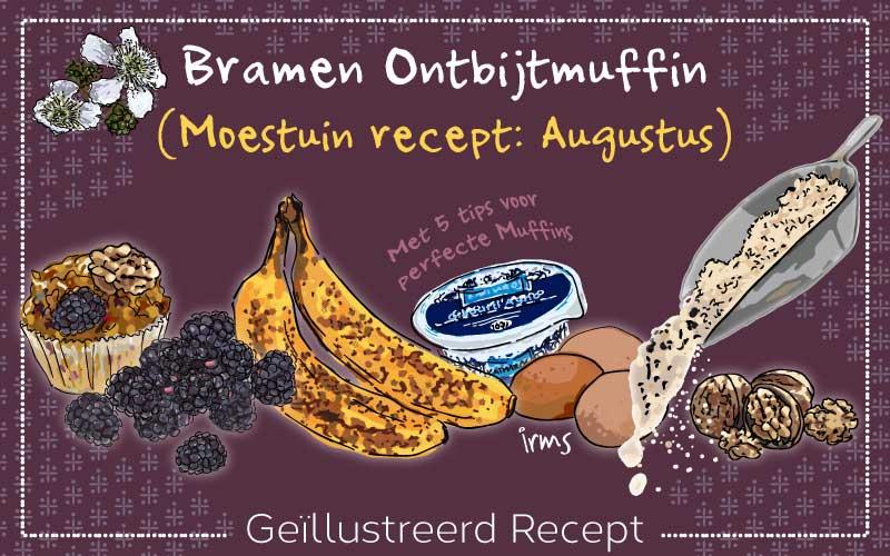 Bramen ontbijtmuffin recept uit de moestuin: augustus