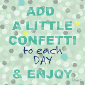 quote-add-confetti-to-each-day-01