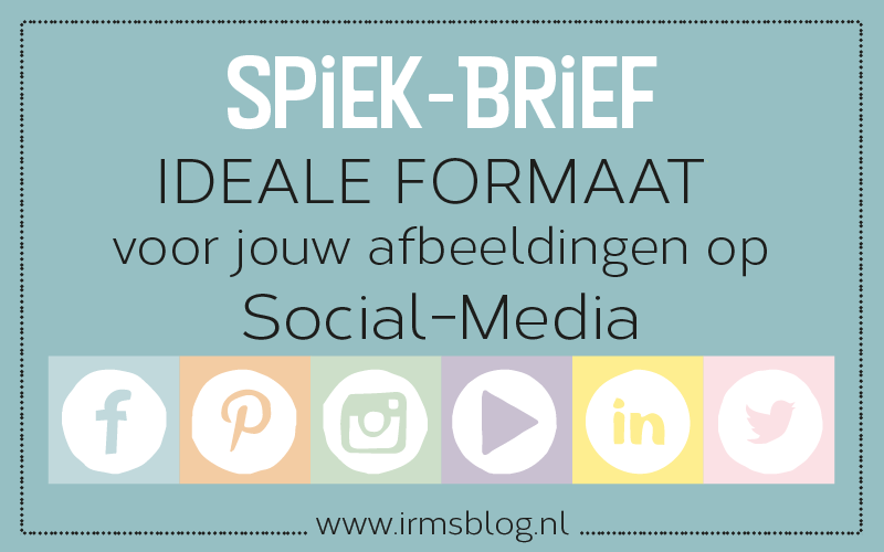 spiekbrief ideale formaten social media